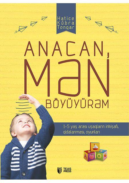 Anacan, mən böyüyürəm