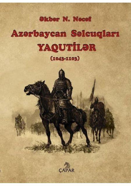 Azərbaycan Səlcuqları Yaqutilər (1043 – 1103)