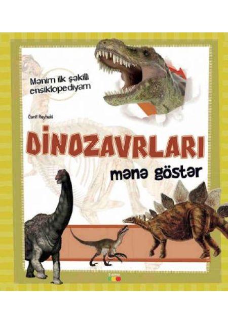 DİNOZAVRLARI MƏNƏ GÖSTƏR