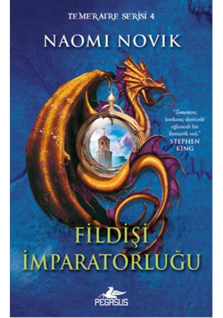 Fildişi İmparatorluğu - Temeraire Serisi - 4
