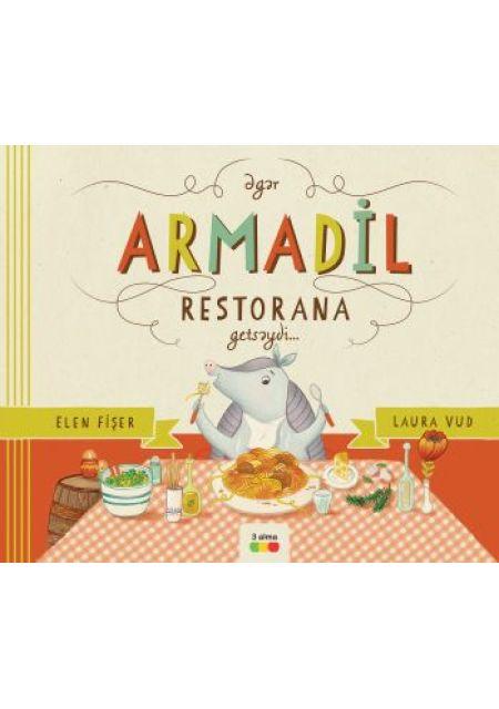 Əgər Armadil restorana getsəydi…