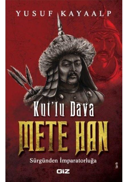 Kut'lu Dava Mete Han-Sürgünden İmparatorluğa