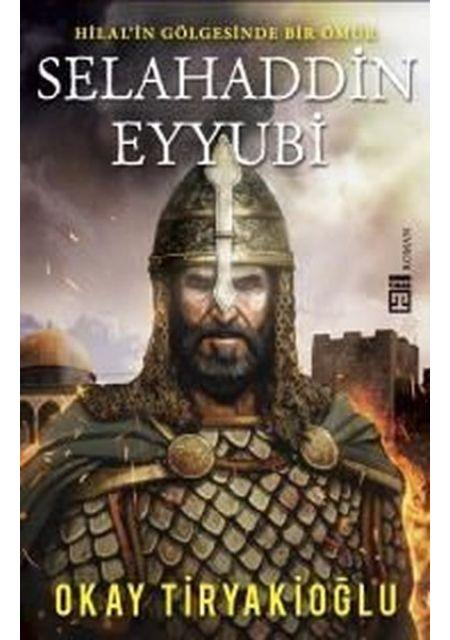 Selahaddin Eyyubi-Hilalin Gölgesinde Bir Ömür