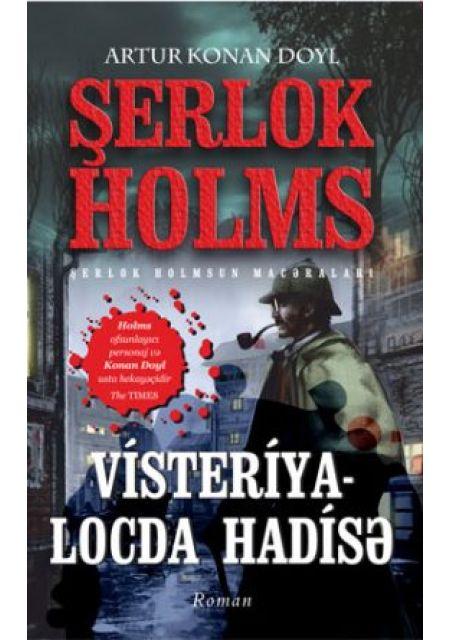 Visteriya – Locda Hadisə – Sherlock Holmes macəraları